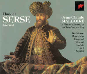 Handel – Jean-Claude Malgoire, La Grande Ecurie Et La Chambre Du Roy, Watkinson, Hendricks, Esswood, Wenkel, Rodde, Cold, Studer Serse (Xerxes)