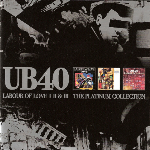 UB40 Labour Of Love Parts I + II & III (The Platinum Collection)