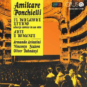 Ponchielli, Amilcare Il Parlatore Eterno, Arie E Romanze