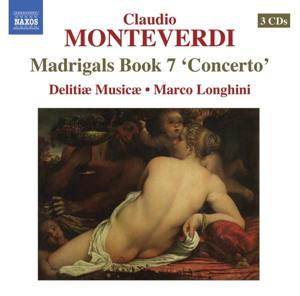 Monteverdi - Delitiæ Musicae, Marco Longhini Madrigals Book 7