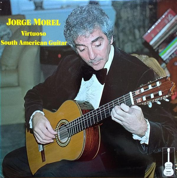 Morel, Jorge Virtuoso South American Guitar Vinyl