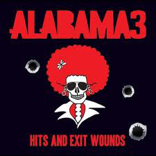 Alabama 3 Hits And Exit Wounds  CD