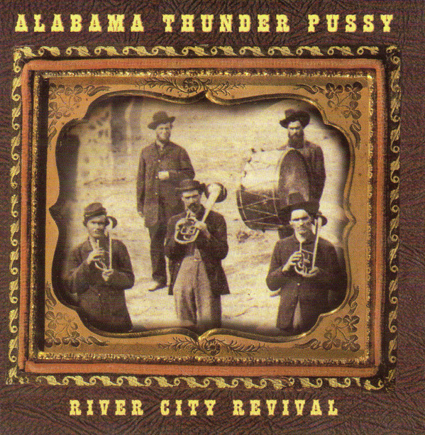 Alabama Thunder Pussy River City Revival