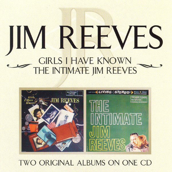Reeves, Jim Girls I Have Known / The Intimate Jim Reeves