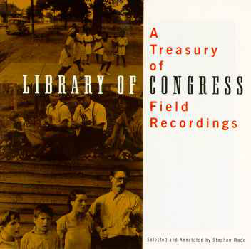 Various A Treasury Of Library Of Congress Field Recordings  CD
