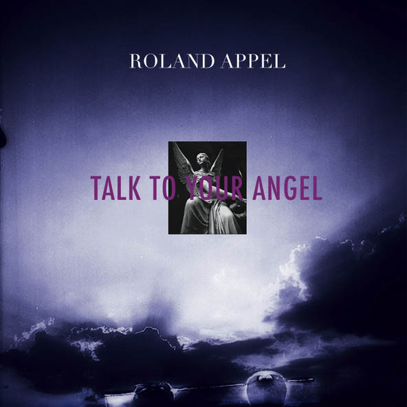 Roland Appel Talk To Your Angel CD