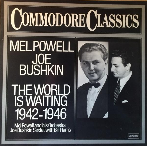 Mel Powell, Joe Bushkin The World Is Waiting 1942-1946 Vinyl
