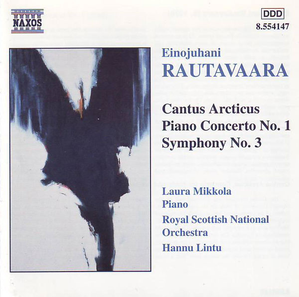 Rautavaara - Laura Mikkola, Royal Scottish National Orchestra, Hannu Lintu Cantus Arcticus / Piano Concerto No. 1 / Symphony No. 3 Vinyl