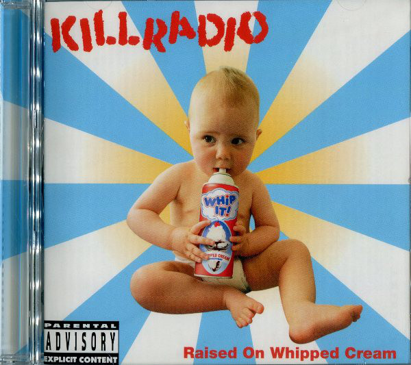 Killradio Raised On Whipped Cream CD