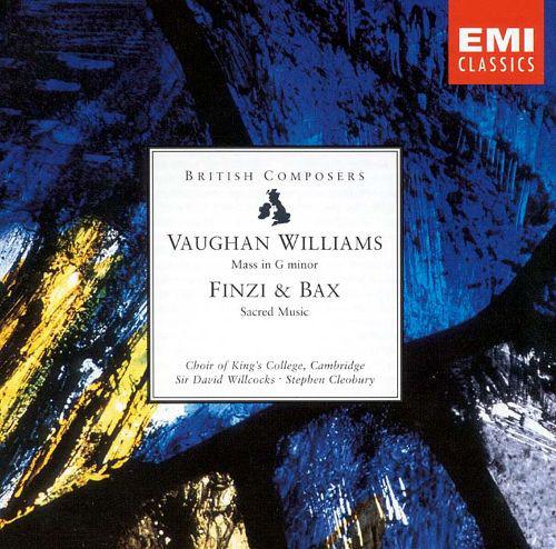 Williams - Finzi, Bax, Choir Of King's College, Cambridge, David Willcocks, Stephen Cleobury Mass In G Minor • Sacred Works