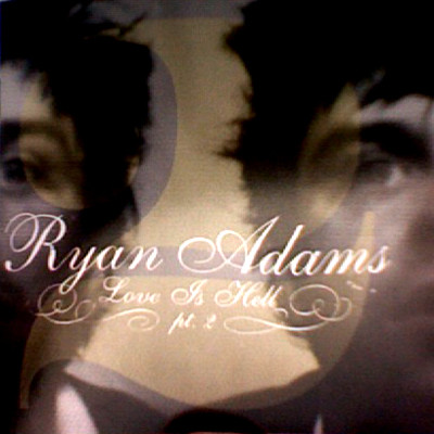 Adams, Ryan Love Is Hell Pt. 2 CD