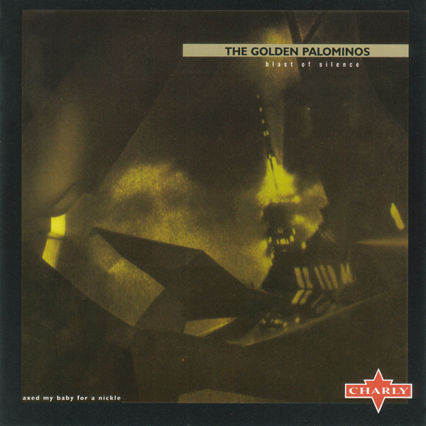 Golden Palominos (The) Blast Of Silence (Axed My Baby For A Nickle) Vinyl
