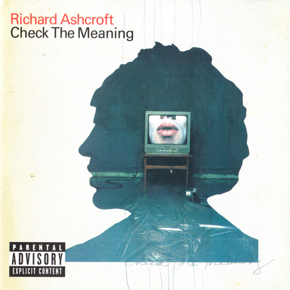 Ashcroft, Richard Check The Meaning
