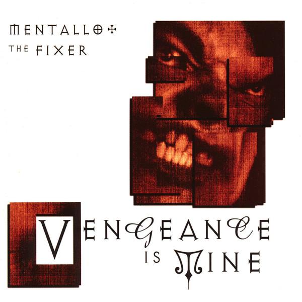 Mentallo + The Fixer Vengeance Is Mine
