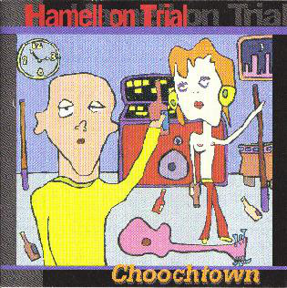 Hamell On Trial Choochtown