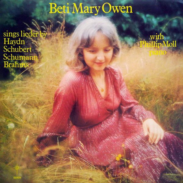 Beti Mary Owen - Phillip Moll, Haydn, Schubert, Schumann, Brahms Beti Mary Owen Sings Lieder By Haydn, Schubert, Schumann, Brahms