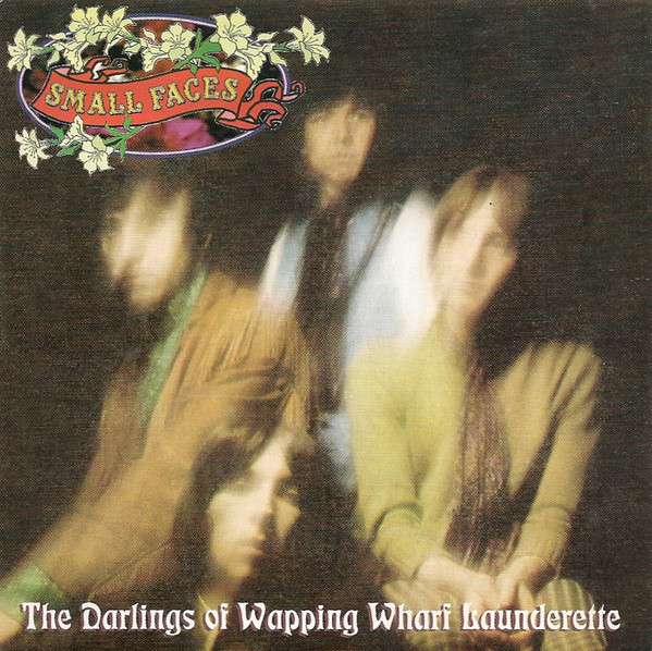 Small Faces The Darlings Of Wapping Wharf Launderette - The Immediate Anthology
