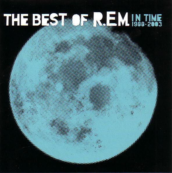 R.E.M. In Time - The Best Of R.E.M.
