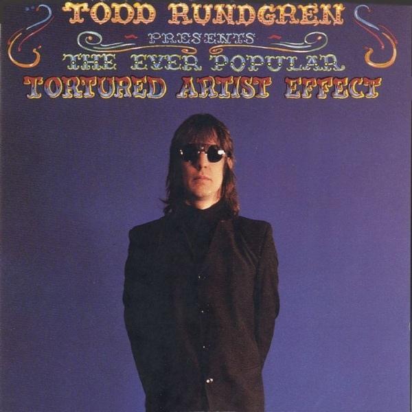 Rundgren, Todd The Ever Popular Tortured Artist Effect