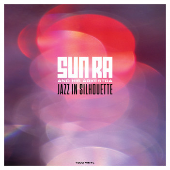 Sun Ra And His Arkestra Jazz In Silhouette