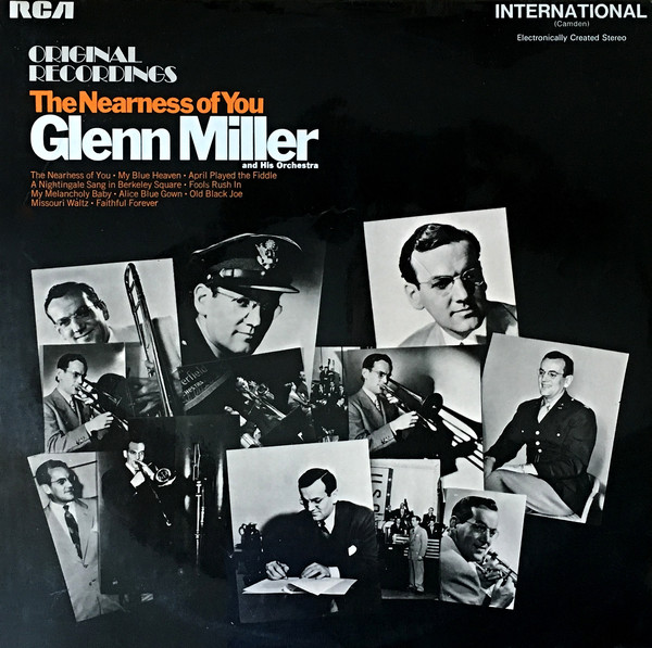 Glenn Miller And His Orchestra The Nearness Of You