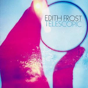 Frost, Edith Telescopic Vinyl