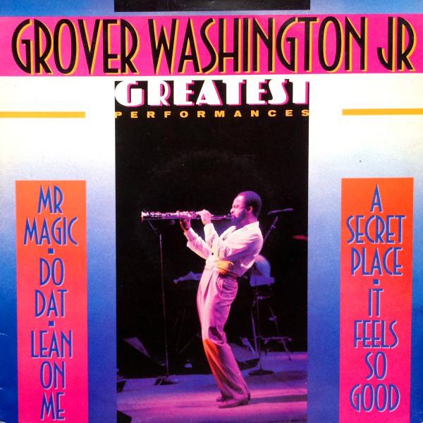 Grover Washington Jr Greatest Performances