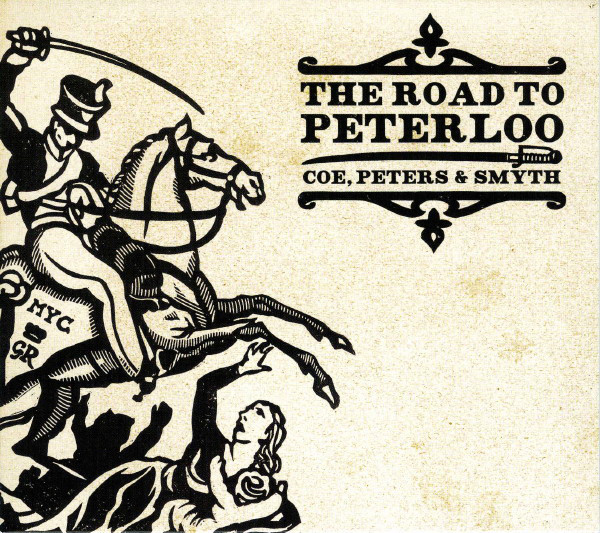 Coe, Peters & Smyth The Road To Peterloo CD