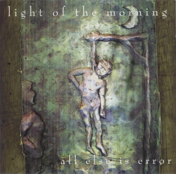 Light Of The Morning All Else Is Error CD
