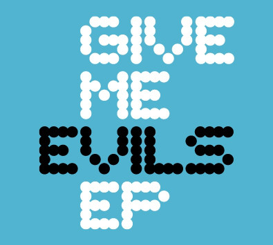 Evils Give Me Evils EP