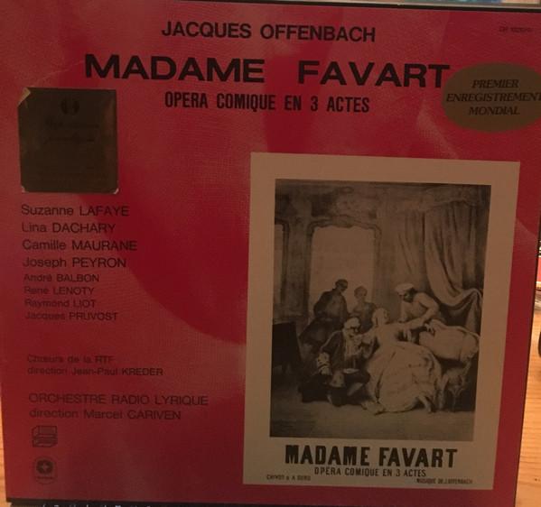 Offenbach - Lafaye, Dachary, Maurane, Payeron, Balbon, Lenoty, Liot, Pruvost, Jean-Paul Kreder, Marcel Cariven Madame Favart Vinyl