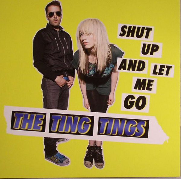 The Ting Tings Shut Up And Let Me Go