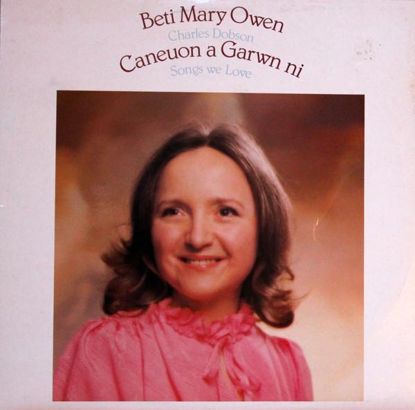 Owen, Beti Mary Caneuon A Garwn Ni