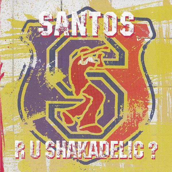 Santos R U Shakadelic? Vinyl