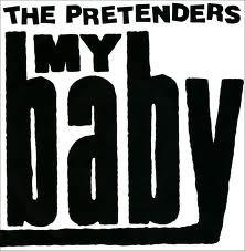 The Pretenders My Baby