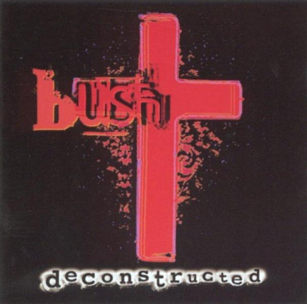 Bush Deconstructed CD