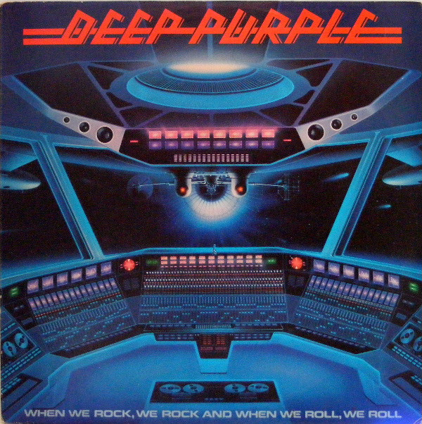 Deep Purple When We Rock We Rock And When We Roll We Roll