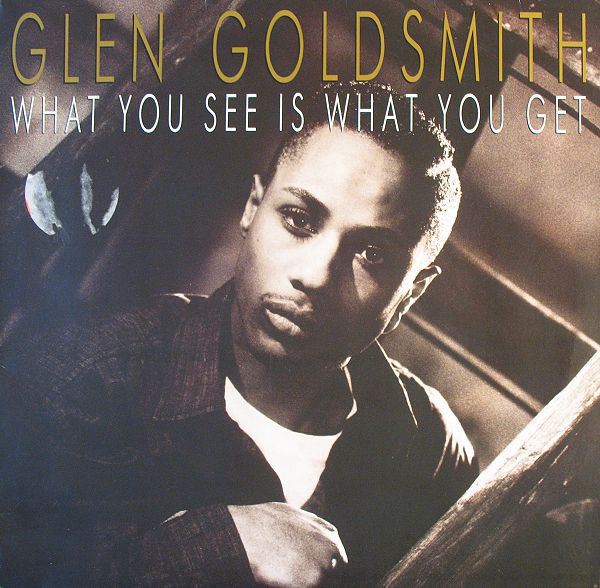 Goldsmith, Glen What You See Is What You Get