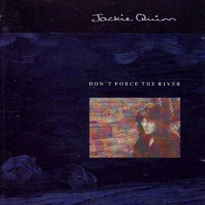 Quinn, Jackie Don't Force The River Vinyl