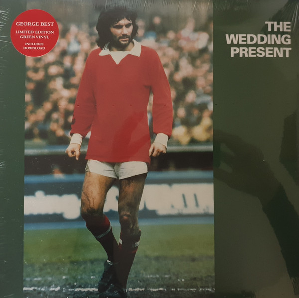The Wedding Present George Best