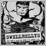 Swellbellys You Won't Like Me When I'm Angry E.P.
