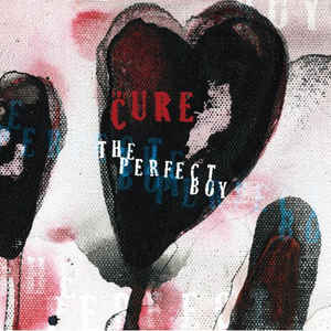 The Cure The Perfect Boy