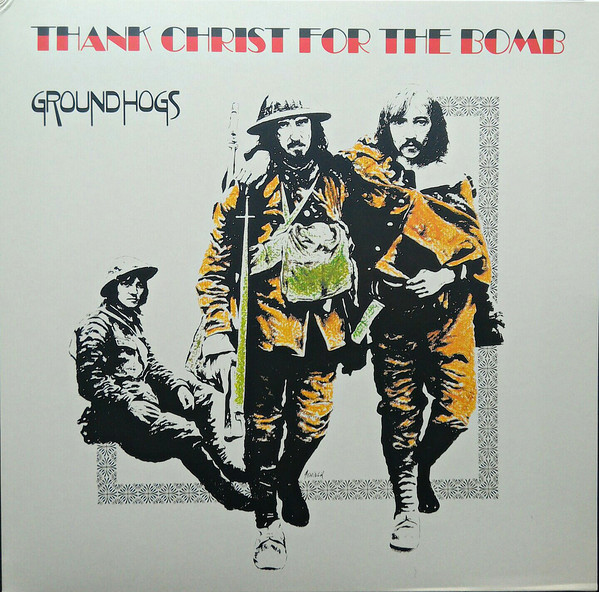 Groundhogs Thank Christ For The Bomb Vinyl