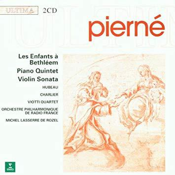 Pierne - Hubeau, Charlier, Michel lasserre de Rozel Les Enfants a Bethleem, Piano Quintet, Violin Sonata Vinyl