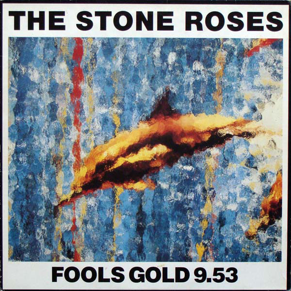 The Stone Roses Fools Gold