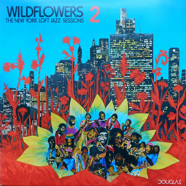 Wildflowers 2 Wildflowers 2 (The New York Loft Jazz Sessions) Vinyl