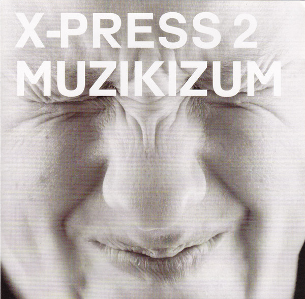 X-Press 2 Muzikizum CD