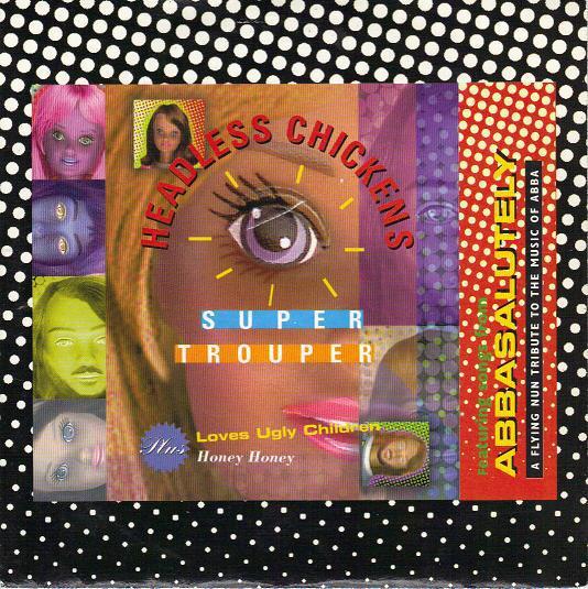 Headless Chickens / Loves Ugly Children Super Trouper / Honey, Honey Vinyl