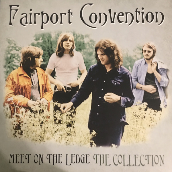 Fairport Convention Meet On The Ledge The Collection Vinyl