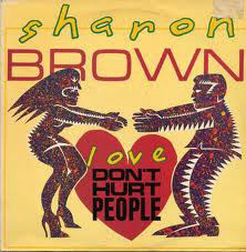 Brown, Sharon Love Don't Hurt People